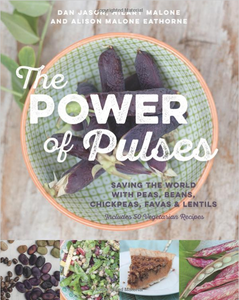 The Power of Pulses:   Saving the World with Peas, Beans, Chickpeas, Favas and Lentils by Dan Jason