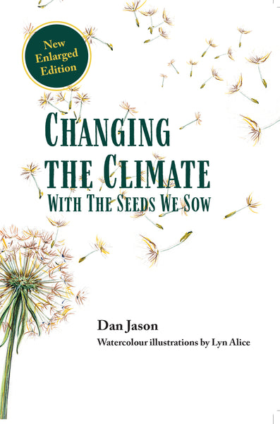 Changing the Climate with the Seeds We Sow