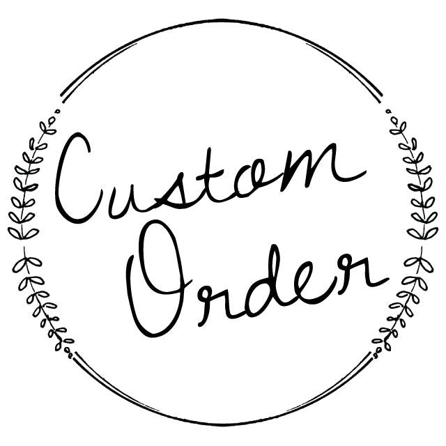 Custom Order - Kimberly