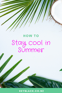 HOW TO STAY COOL IN SUMMER