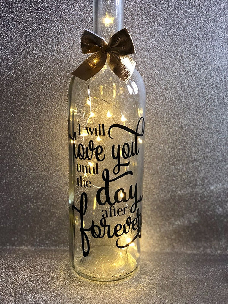 I will love you until the day after forever - wedding valentines engagement gift light up glass wine bottle complete with lights