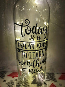 Today is a good day to learn teacher gift present light up wine bottle