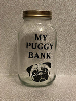 Glass jar money saving box fund gift - My Puggy Bank pug dog
