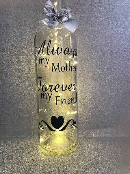 Always my mother forever my friend - Mum birthday mothers day gift light up glass wine bottle complete with lights