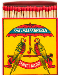 Matches Inseparables