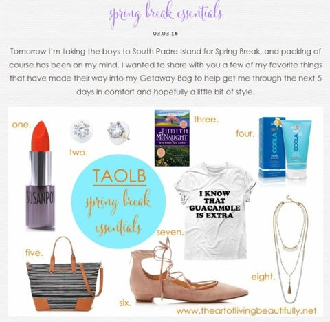 The Art of Living Beautifully:Spring Break Essentials