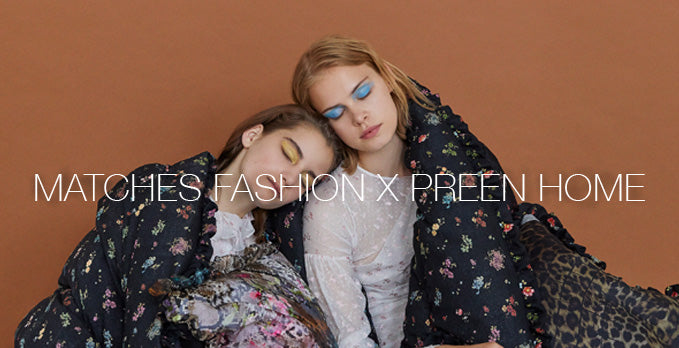 Matches Fashion X Preen Home