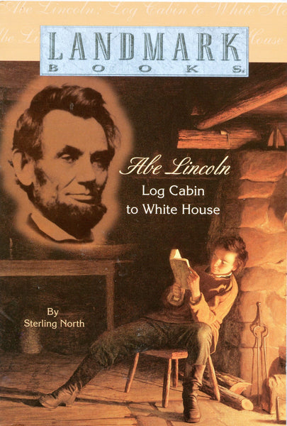 Abe Lincoln Log Cabin to White House