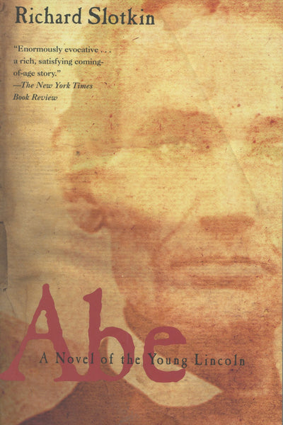 Abe A Novel of the Young Lincoln
