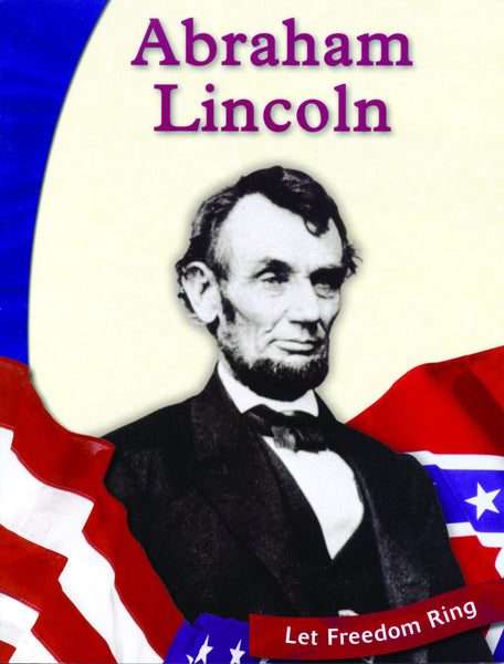 Abraham Lincoln: Let Freedom Ring