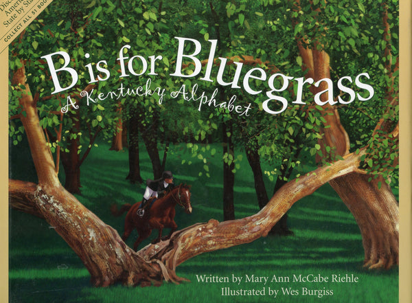 B is for Bluegrass A Kentucky Alphabet