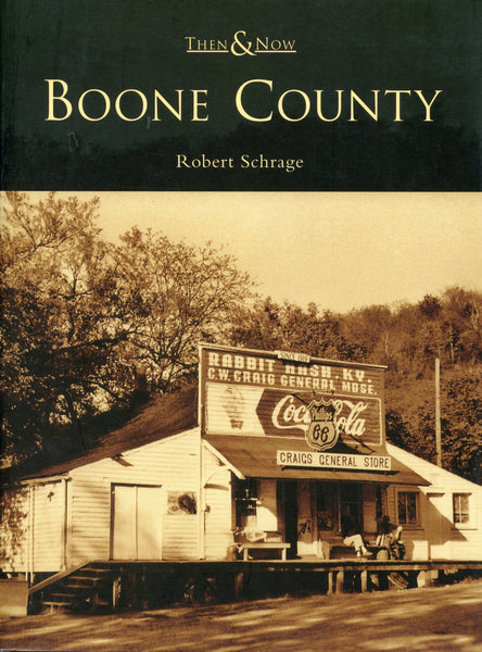 Boone County Then & Now