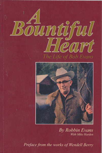 A Bountiful Heart The Life of Bob Evans