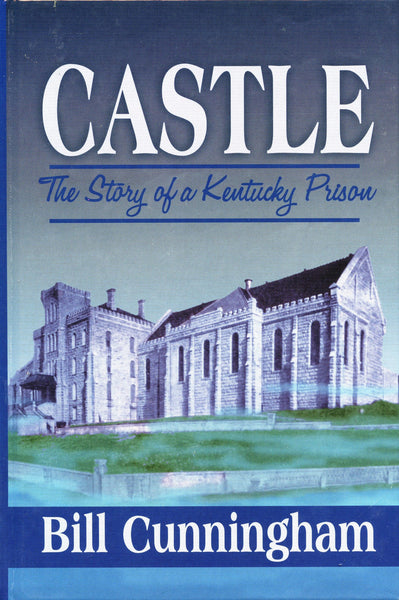 Castle The Story of a Kentucky Prison