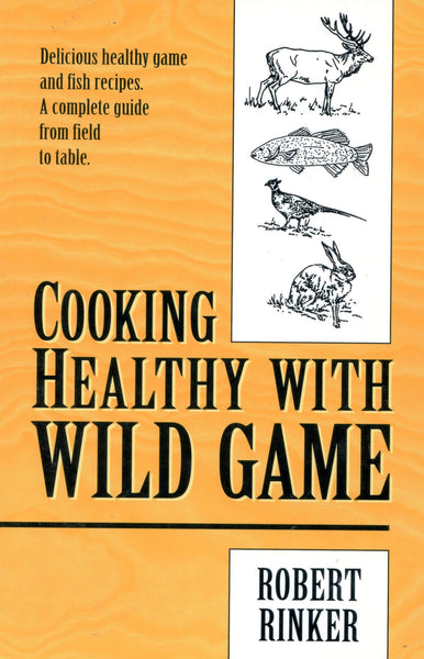 Cooking Healthy with Wild Game