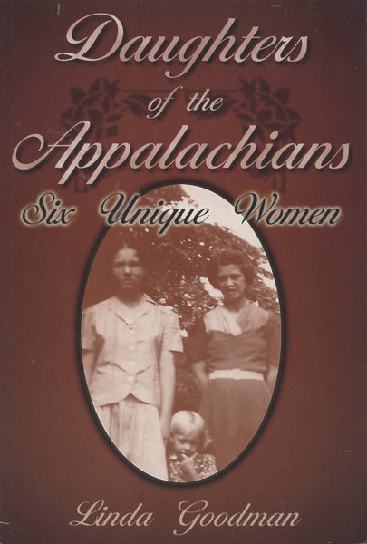 Daughters of the Appalachians Six Unique Woman