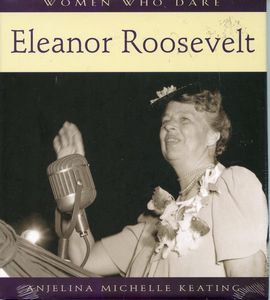 Eleanor Roosevelt - Woman Who Dare Series