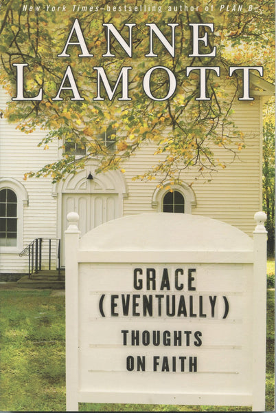 Grace (Eventually) Thoughts on Faith