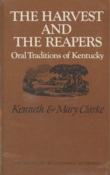 The Harvest and The Reapers Oral Traditions of Kentucky