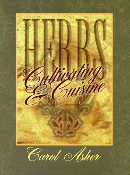Herbs: Cultivating & Cuisine