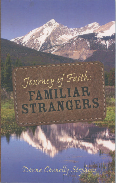 Journey of Faith: Familiar Strangers
