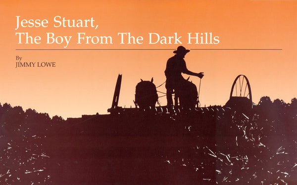 Jesse Stuart, The Boy From The Dark Hills