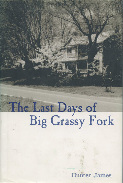 Last Days of Big Grassy Fork
