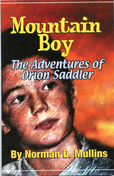 Mountain Boy The Adventures of Orion Saddler