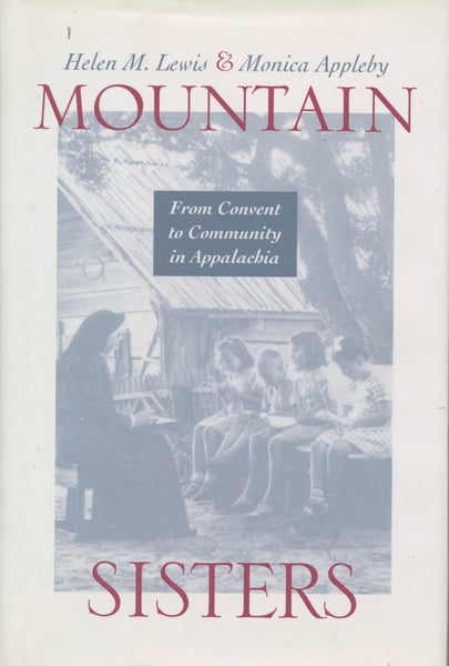 Mountain Sisters: From Convent to Community in Appalachia