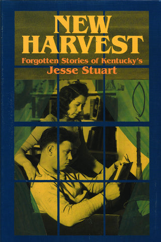 New Harvest:  The Forgotten Stories of Jesse Stuart 2003