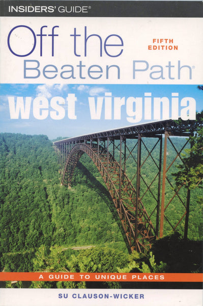 Off the Beaten Path West Virginia Fifth Edition