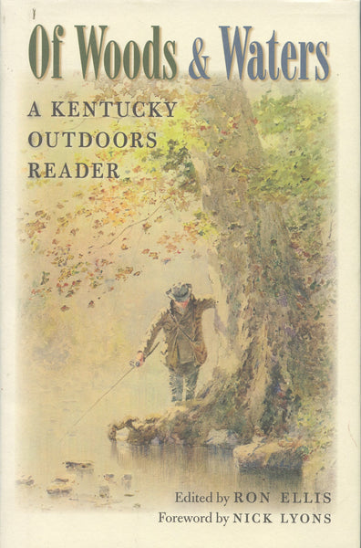 Of Woods & Waters A Kentucky Outdoors Reader