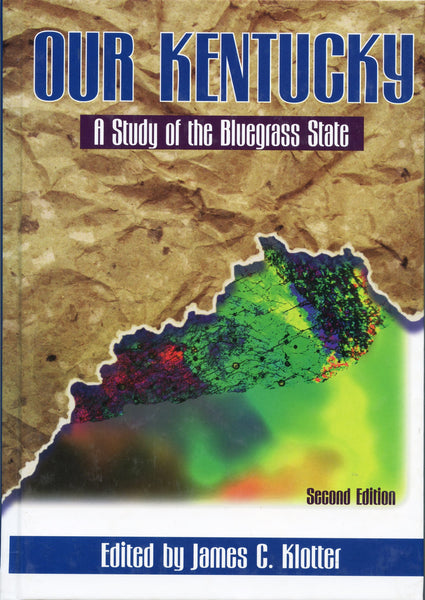 Our Kentucky A Study of the Bluegrass State 2nd Edition