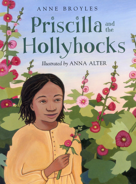 Pricilla and the Hollyhocks