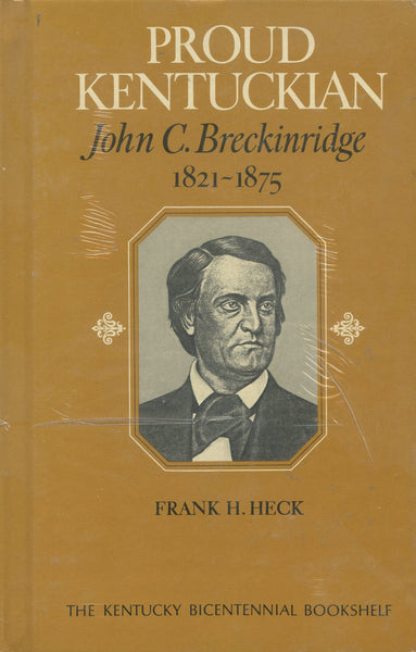 Proud Kentuckian John C. Breckinridge 1821-1875