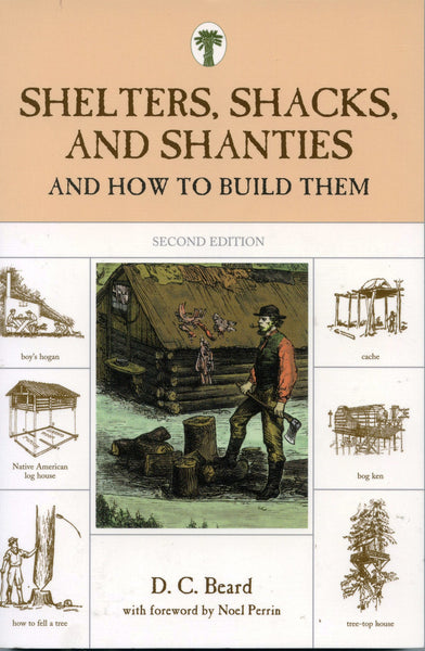 Shelter, Shacks, and Shanties and How to Build Them