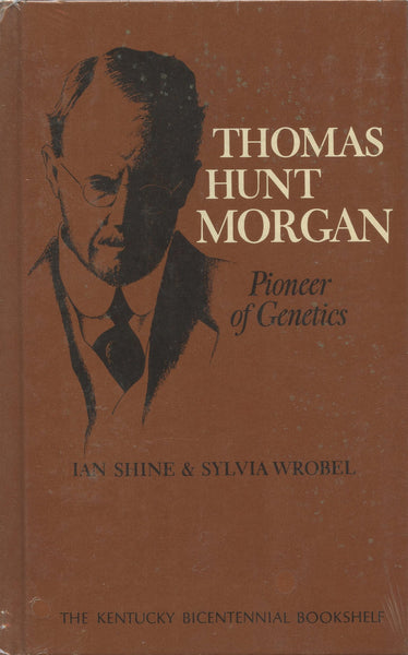 Thomas Hunt Morgan Pioneer of Genetics