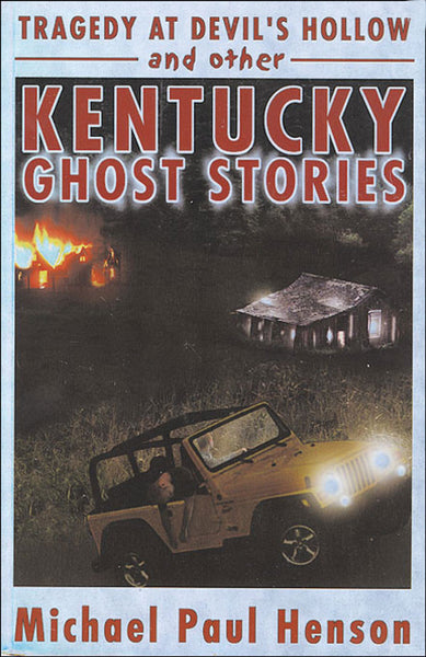 Tragedy at Devils Hollow and other Kentucky Ghost Stories