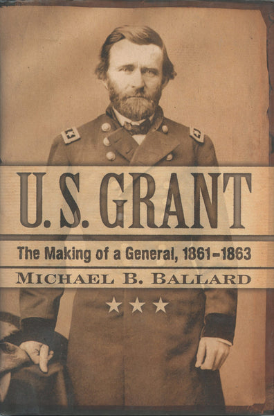 U.S. Grant the Making of a General, 1861-1863