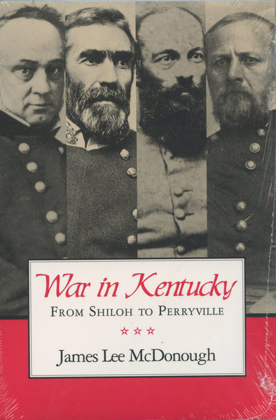 War in Kentucky From Shiloh to Perryville