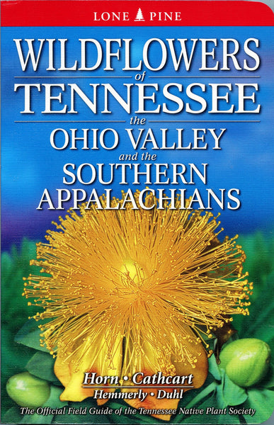 Wildflowers of Tennessee the Ohio Valley and the Southern Appalachians