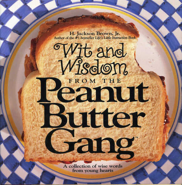 Wit and Wisdom from the Peanut Butter Gang