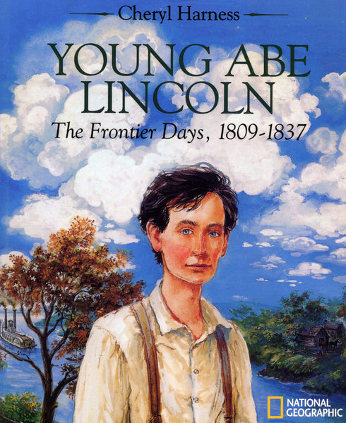 Young Abe Lincoln The Frontier Days, 1809-1837
