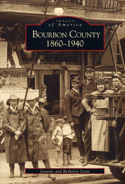 Images of America: Bourbon County 1860-1940