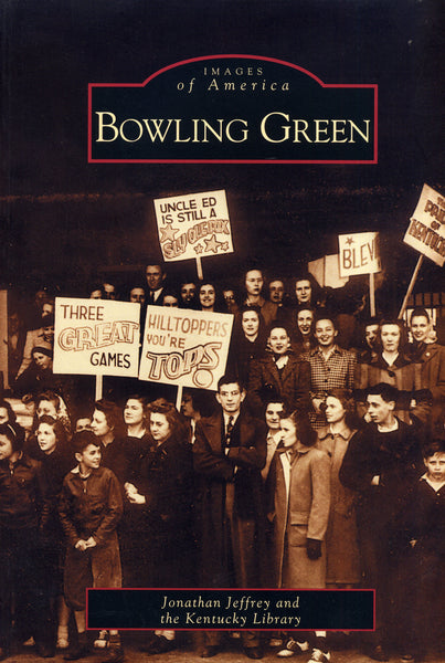Images of America: Bowling Green