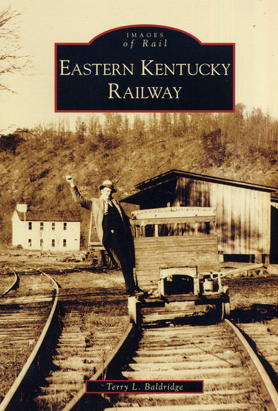 Images of America: Eastern Kentucky Railway