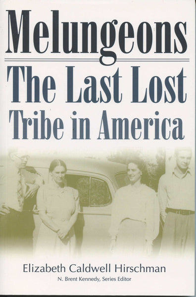 Melungeons The Last Lost Tribe in America