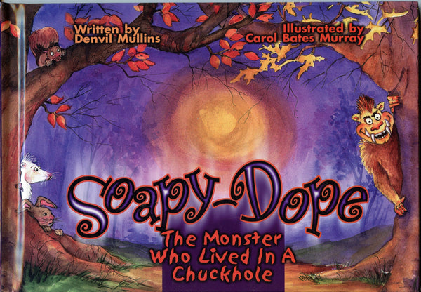 Soapy-Dope The Monster who Lived in a Chuckhole