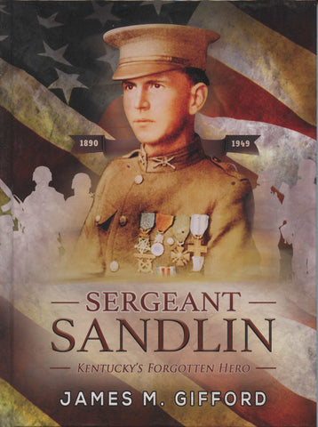 Sergeant Sandlin Kentucky's Forgotten Hero 2018