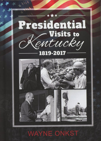 Presidential Visits to Kentucky 1819-2017
